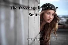 The Tweenage life of Amy Smith