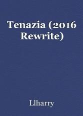 Tenazia (2016 Rewrite)