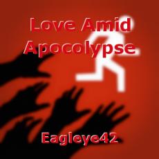 Love Amid Apocolypse
