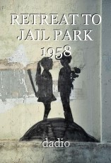 RETREAT TO JAIL PARK 1958