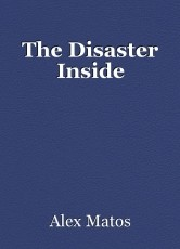The Disaster Inside