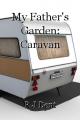 My Father's Garden: Caravan