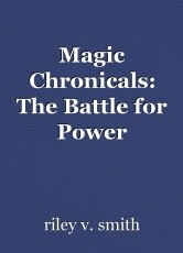Magic Chronicals: The Battle for Power