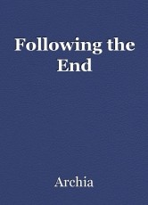 Following the End