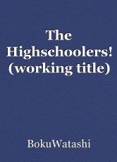 The Highschoolers! (working title)