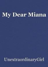 My Dear Miana