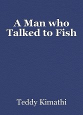 A Man who Talked to Fish