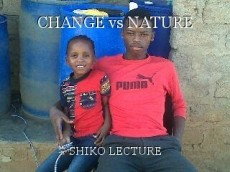 CHANGE vs NATURE
