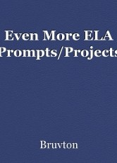 Even More ELA Prompts/Projects
