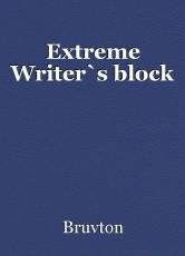 Extreme Writer`s block