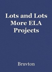 Lots and Lots More ELA Projects