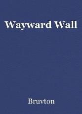 Wayward Wall
