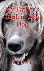 My Father's Garden: Mad Dog