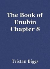 The Book of Enubin Chapter 8