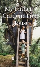 My Father's Garden: Tree House