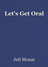 Let's Get Oral