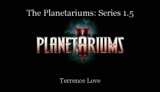 The Planetariums: Series 1.5