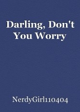 Darling, Don't You Worry