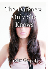 The Darkness Only She Knows