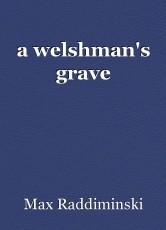 a welshman's grave