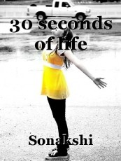 30 seconds of life