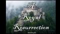 A Royal Resurrection