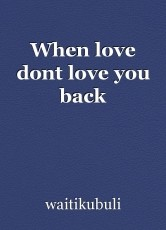 When love dont love you back