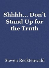 Shhhh… Don't Stand Up for the Truth