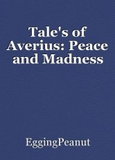 Tale's of Averius: Peace and Madness