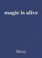 magic is alive