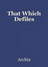 That Which Defiles