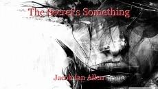 The Secret's Something