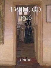 I WILL GO 1916