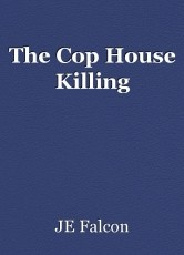 The Cop House Killing