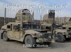 Baghdad Blues:  Chuwa Gal of the Ugandan High Forest