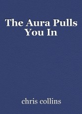 The Aura Pulls You In