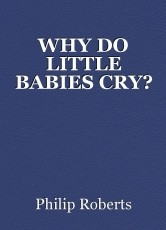WHY DO LITTLE BABIES CRY?