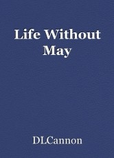 Life Without May