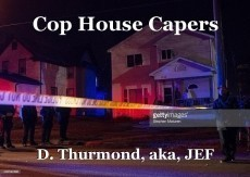 Cop House Capers