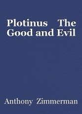Plotinus    The Good and Evil