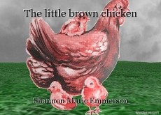 The little brown chicken