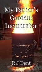 My Father's Garden: Incinerator