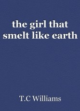 the girl that smelt like earth