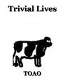 Trivial Lives