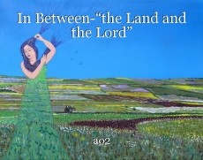 "In Between-""the Land and the Lord"""