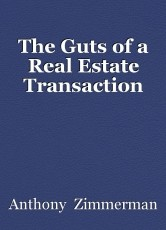 The Guts of a Real Estate Transaction