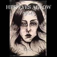 HER EYES AGLOW 1964.