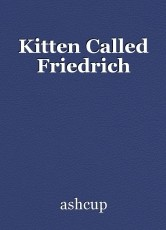 Kitten Called Friedrich