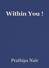 Within You !