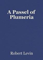 A Passel of Plumeria